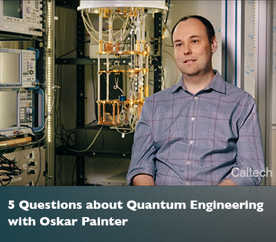 Quantum Engineering Video with Caltech Professor Oskar Painter